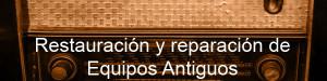 reparación radios antiguas Asistecnic.com.es